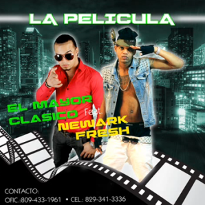 El Mayor Clasico ft Newark Fresh – La Pelicula