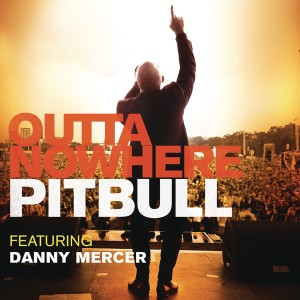 Pitbull-Ft.-Danny-Mercer-–-Outta-Nowhere