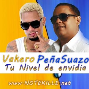 Jose Peña Suazo Banda Gorda ft Vakero – Tu Nivel De Envidia 2013
